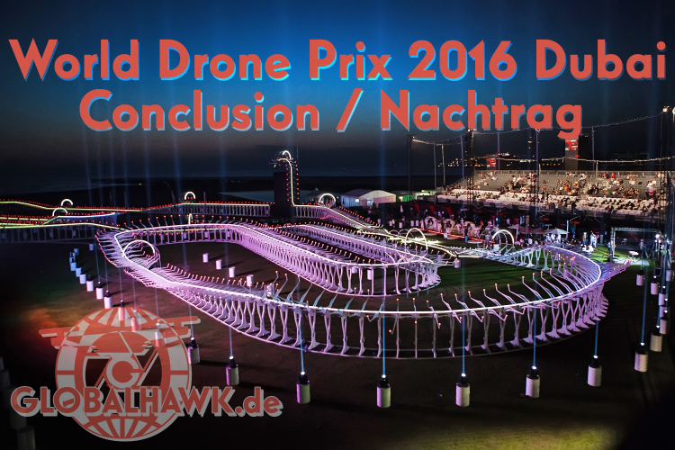 World Drone Prix 2016 Dubai – Conclusion